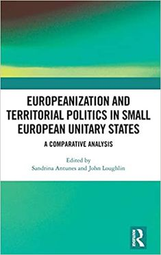 Europeanization and territorial politics in small European unitary states. Routledge, 2021 Science