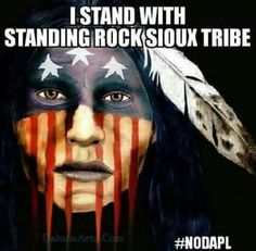 I still stand with the Standing Rock Sioux tribe Native American Wisdom, Native American Tribes, Native American History, American Indians, American Women, American Spirit, American Pride, North Dakota, Miguel Diaz