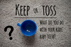 Do you keep or toss baby teeth? If you keep them- what do you do with them? We have a few hilarious ideas! #babyteeth