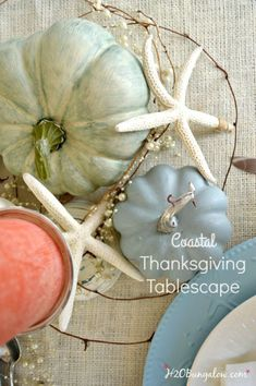 Coastal and 18 other fabulous Thanksgiving tablescapes and centerpieces to inspire and start the creative process for your holiday table this season http://H2OBungalow.com