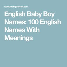 English Baby Boy Names: 100 English Names With Meanings