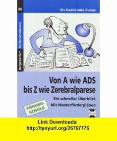 Von A wie ADS bis Z wie Zerebralparese (9783834437389) Linda Evans , ISBN-10: 3834437387  , ISBN-13: 978-3834437389 ,  , tutorials , pdf , ebook , torrent , downloads , rapidshare , filesonic , hotfile , megaupload , fileserve