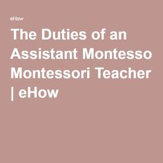 The duties of an assistant montessori teacher educational wonders the duties of an assistant montessori teacher ehow fandeluxe Gallery