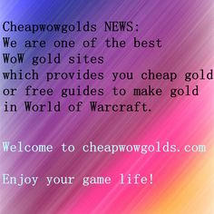 Buy cheapest and safest WOW gold in our webiste.