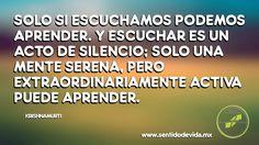 Solo si escuchamos podemos aprender...  Logoterapeuta Laura Vélez Directora del Centro de Estudios para el Sentido de Vida S.C. www.sentidodevida.mx