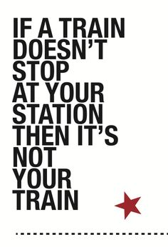 """47*70 cm poster """"If a train doesn't stop at your station, then it's not your train"""" via MADE BY U - democratic design. Click on the image to see more!"""