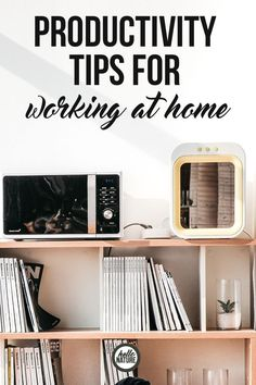"""Go from """"I never accomplish anything!"""" to """"I conquered today like a boss!"""" with these productivity tips for working at home."""