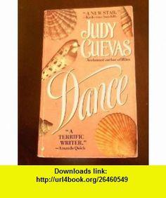 Dance (9780515117639) Judy Cuevas, Judith Ivory , ISBN-10: 0515117633  , ISBN-13: 978-0515117639 ,  , tutorials , pdf , ebook , torrent , downloads , rapidshare , filesonic , hotfile , megaupload , fileserve
