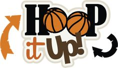 basketball scrapbooking   Hoop It Up! SVG scrapbook title basketball svg file basketball svg cut ...