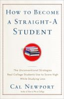 How to Become a Straight-A  Student by Cal Newport  #studytips