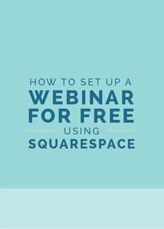 How to Set Up a Webinar for Free Using Squarespace - The Elle & Company Collaborative