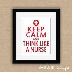 Keep Calm and Think Like A Nurse PRINTABLE.  Keep Calm and Nurse On. Nurse Gift. Doctor Office Decor. School Nurse Wall Art. DIGITAL file. $6.00