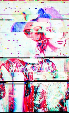 Glitch Art | Artist Unknown More