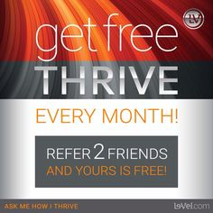 I've been Thriving for free for several months now.  I only paid in the beginning because I chose to be a closet Thriver, which was silly, but I wanted to make sure Thrive worked before I shared with my friends and family. Www.Looking4Change.Le-Vel.com