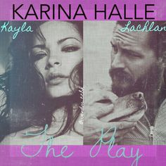 Kayla & Lachlan from The Play by Karina Halle ❤. Casting made by me ***