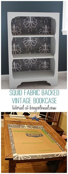 Refresh a vintage bookcase with fabric (like this squid fabric from Spoonflower)....complete photo tutorial