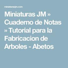 Miniaturas JM » Cuaderno de Notas » Tutorial para la Fabricacion de Arboles - Abetos