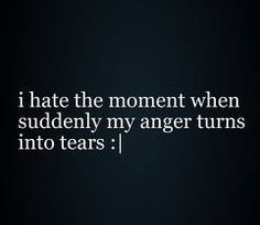 I absolutely HATE that! That's when I cry the most. And it's the most frustrating thing in the world.