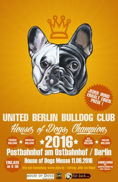 A poster with my art work for the UBBC , United Berlin Bulldog Club. My Best Friend, Best Friends, Berlin, Doge, American, Art Work, French Bulldog, Poster, My Arts