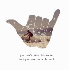 """yep, surf on. (""""you can't stop the waves but you can learn to surf"""") Roxy Surf, Surf Mar, Aloha Surf, Surf Girls, Surf Table, Mahalo Hawaii, Bonheur Simple, Swimming Party Ideas, Huge Waves"""