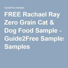 FREE Rachael Ray Zero Grain Cat & Dog Food Sample - Guide2Free Samples