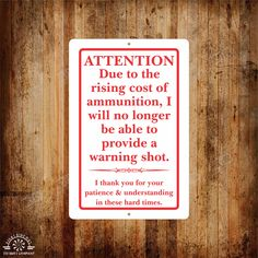 Attention ammunition cost metal sign, Aluminum, UV coated, Custom signs, Gift, Metal Signs, 2nd Amendment, Business signs, ( Free shipping ) by RightSideOutShirts on Etsy