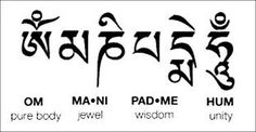 Om mane Padme Hum (in tibetan Hung)
