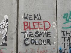 We all bleed the same colour.