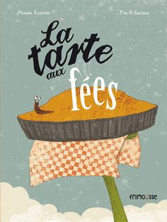 La tarte aux fées - Michaël Escoffier et Kris Di Giacomo Kids Reading, Teaching Reading, Edition Jeunesse, Film D, Album Jeunesse, 100 Days Of School, Children's Book Illustration, Book Illustrations, Read Aloud