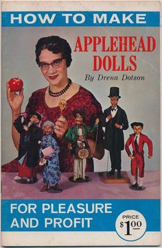 How to Make Applehead Dolls by Drena Dotson, self-published by the author, Anaheim, California, Pleasure! Apple Head Dolls, Apple Dolls, Vintage Advertisements, Vintage Ads, Vintage Humor, Vintage Crafts, Library Books, My Books, Old Ads