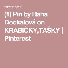 (1) Pin by Hana Dočkalová on KRABIČKY,TAŠKY | Pinterest