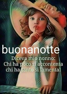 Buonanotte Italian Life, Italian Language, Learning Italian, Life Inspiration, Kids And Parenting, Prayers, Life Quotes, Wisdom, Thoughts