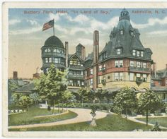 "Battery Park Hotel, ""In the Land of the Sky,"" Asheville, N.C. :: North Carolina Postcards"