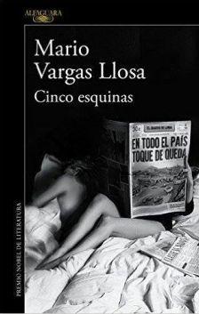 JUNY-2016. Mario Vargas LLosa. Cinco esquinas. N(VAR)CIN