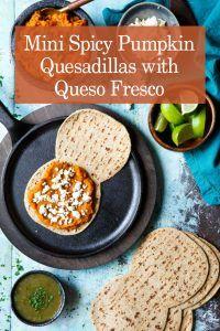 Mini Spicy Pumpkin Quesadillas with Queso Fresco and Salsa Verde