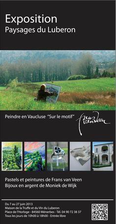 De Nederlandse kunstenaar Frans van Veen exposeert van 7 t/m 27 juni in het Maison de la Truffe et du Vin du Luberon, Place de l'Horloge, 84560 Ménerbes.