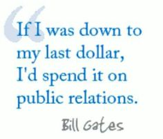 Bill Gates' take on PR.