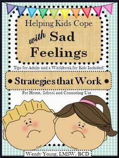 """""""Spin-Doctor Parenting"""": Helping Kids Cope with Sad Feelings: Workbook for Home, School and Counseling"""