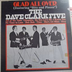 The Dave Clark Five, Glad All Over, Vintage Record Album, Vinyl LP, Classic Rock and Roll Cover Song The Dave Clark Five, Rock & Pop, Rock Album Covers, Nostalgia, Uk Singles Chart, Classic Rock And Roll, Photo Vintage, British Invasion, Cover Songs