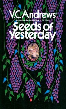 Seeds of Yesterday-The final, haunting novel in the extraordinary story that has enthralled millions!