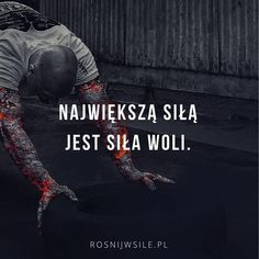 """Największą siłą jest siła woli.""    #rozwój #motywacja #sukces #inspiracja #sentencje #rosnijwsile #quotes #cytaty In Other Words, Wayne Dyer, Fitness Planner, Running Motivation, Sentences, Fitspo, Work Hard, Life Is Good, Coaching"