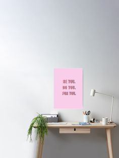 """""""Be You Do You For You PINK"""" Poster by vasarenar   Redbubble Pastel Pink Wallpaper, Pantone Swatches, Cyan Blue, Pink Purple, Watercolor Sky, Poster Colour, Pink Clouds, Blank Walls, Cool Posters"""