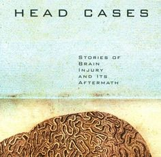Head Cases - a book about TBI and meditation