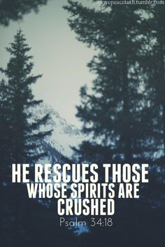 crushed spirits are God's specialty.