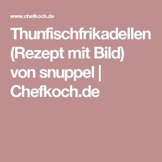 Thunfischfrikadellen (Rezept mit Bild) von snuppel | Chefkoch.de