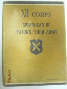 XII Corps Spearhead of Pation's Third Army by Georger Dyer (Hardcover, 1947)