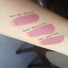 "***DUPE ALERT***. - Here are swatches of the TWO DUPES that can easily be twins with Macs ""Velvet Teddy"" lipstick from the previous post... it's the Revlon ""Mauve it Over"" lipstick but many say that it is discontinued so if you cannot get your hands on it then skip it and get WetNWild ""Bare it All"" lipstick"