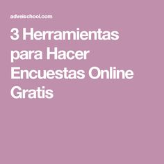 3 Herramientas para Hacer Encuestas Online Gratis