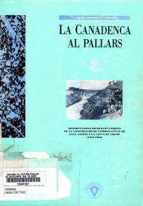 La canadenca al pallars. Repercusions socio-econòmiques de la construccó de l'embassament de Sant Antoni a la conca de Tremp(1910-1920). F. Xavier Tarraubella i Mirabet, CL 338 TAR