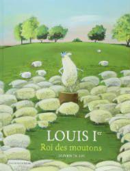 Louis 1er roi des moutons - Un joli album avec une belle philosophie